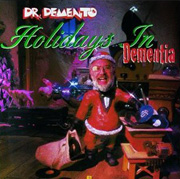 Dr Demento, Holidays in Dementia
